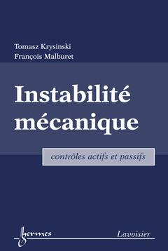 Couverture de l'ouvrage Instabilité mécanique : contrôles actifs et passifs