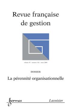 Couverture de l'ouvrage La pérennité organisationnelle (Revue française de gestion Vol. 35 N° 192/ Mars 2009)