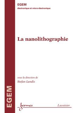 Couverture de l'ouvrage La nanolithographie