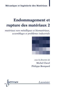 Couverture de l'ouvrage Endommagement et rupture des matériaux 2 : matériaux non métalliques et biomatériaux, assemblages...
