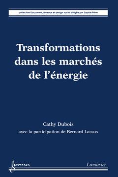 Couverture de l'ouvrage Transformations dans les marchés de l'énergie