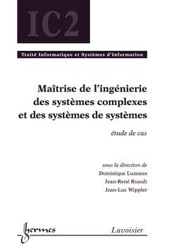Couverture de l'ouvrage Maîtrise de l'ingénierie des systèmes complexes et des systèmes de systèmes : étude de cas