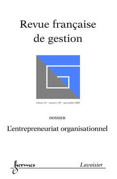 Couverture de l'ouvrage L'entrepreunariat organisationnel (Revue française de gestion Vol. 35 N° 195 juin -juillet 2009)