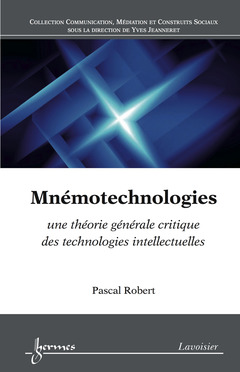 Couverture de l'ouvrage Mnémotechnologies : une théorie générale critique des technologies intellectuelles