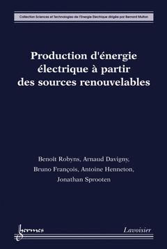 Couverture de l'ouvrage Production d'énergie électrique à partir des sources renouvelables