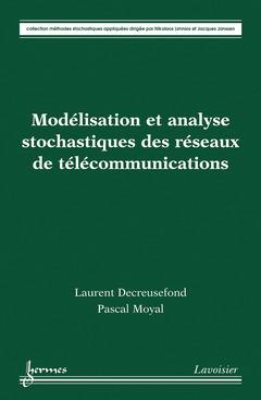 Couverture de l'ouvrage Modélisation et analyse stochastiques des réseaux de télécommunications