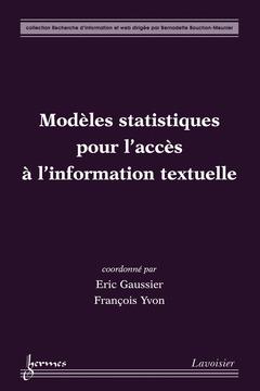 Cover of the book Modèles statistiques pour l'accès à l' information textuelle