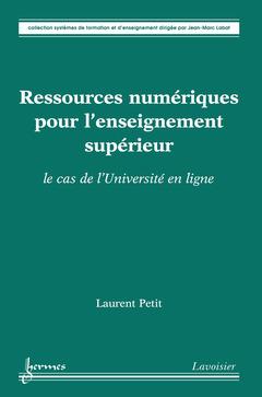 Couverture de l'ouvrage Ressources numériques pour l'enseignement supérieur : le cas de l'Université en ligne