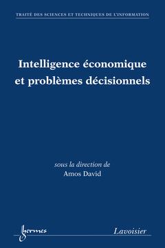 Couverture de l'ouvrage Intelligence économique et problèmes décisionnels