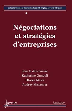 Couverture de l'ouvrage Négociations et stratégies d'entreprises