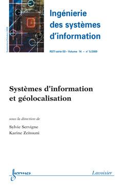 Couverture de l'ouvrage Systèmes d'information et géolocalisation (Ingénierie des systèmes d'information RSTI série ISI Vol. 14 N° 5/Septembre/Octobre 2009)