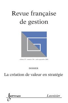 Couverture de l'ouvrage La création de valeur en stratégie (Revue française de gestion Vol. 35 N° 196 août-septembre 2009)