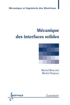 Couverture de l'ouvrage Mécanique des interfaces solides