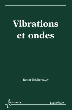 Couverture de l'ouvrage Vibrations et ondes