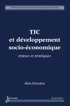 Couverture de l'ouvrage TIC et développement socio-économique : enjeux et pratiques