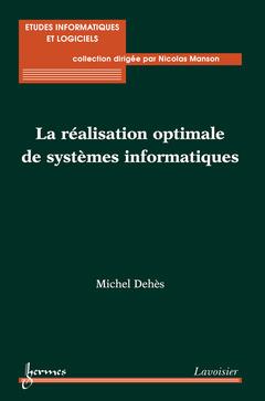Couverture de l'ouvrage La réalisation optimale de systèmes informatiques