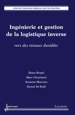 Couverture de l'ouvrage Ingénierie et gestion de la logistique inverse