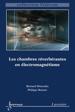 Couverture de l'ouvrage Les chambres réverbérantes en éléctromagnétisme