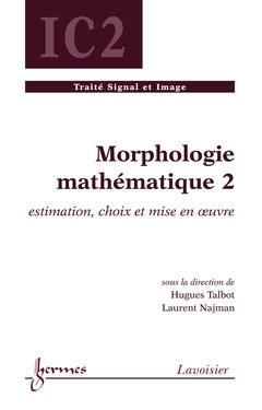 Couverture de l'ouvrage Morphologie mathématique 2