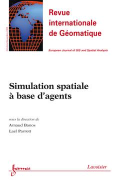 Couverture de l'ouvrage Simulation spatiale à base d'agents (Revue internationale de Géomatique Vol. 19 N° 4/Octobre-Décembre 2009)
