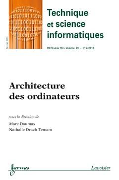 Couverture de l'ouvrage Architecture des ordinateurs (Technique et science informatiques-RSTI série TSI Vol. 29 N° 2/Février 2010)