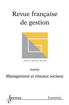 Couverture de l'ouvrage Management et réseaux sociaux (Revue française de gestion Vol. 36 N° 202 Mars 2010)