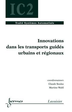 Couverture de l'ouvrage Innovation dans les transports guidés urbains et régionaux