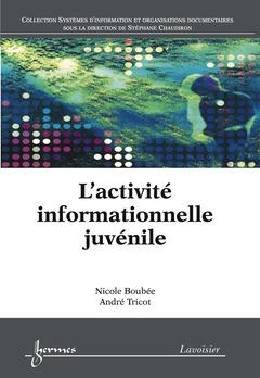 Couverture de l'ouvrage L'activité informationnelle juvénile