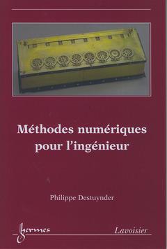 Couverture de l'ouvrage Méthodes numériques pour l'ingénieur