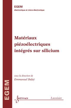 Couverture de l'ouvrage Matériaux piézoélectriques intégrés sur silicium