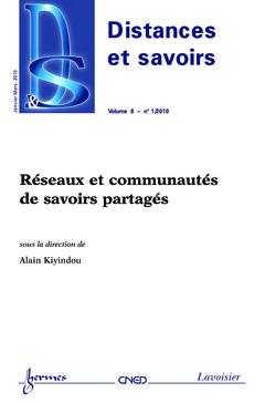 Couverture de l'ouvrage Réseaux et communautés de savoirs partagés (Distances et savoirs Vol. 8 N°/1 Janvier-Mars 2010)