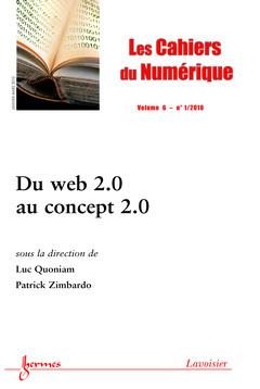 Couverture de l'ouvrage Du web 2.0 au concept 2.0 (Les Cahiers du Numérique Vol. 6 N° 1/Janvier-Mars 2010)