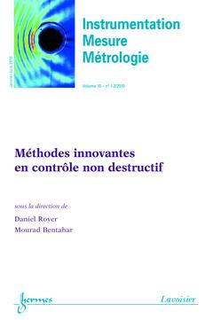 Couverture de l'ouvrage Méthodes innovantes en contrôle non destructif (Instrumentation, Mesure, Métrologie Vol. 10 N° 1-2/Janvier-Juin 201)