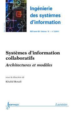 Couverture de l'ouvrage Systèmes d'information collaboratifs. Architectures et modèles (Ingénierie des systèmes d'information RSTI série ISI Vol. 15 N° 3/Mai-Juin 2010)