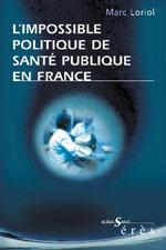 Cover of the book L'impossible politique de santé publique en France