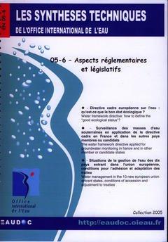 Couverture de l'ouvrage Aspects réglementaires et législatifs (Les synthèses techniques de l'office international de l'eau, EN 05-6)