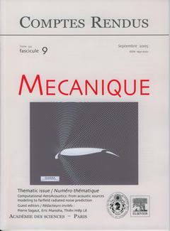 Couverture de l'ouvrage Comptes rendus Académie des sciences, Mécanique, tome 333, fasc 9, Septembre 2005 : computational AeroAcoustics : from acoustic sources to farfield...