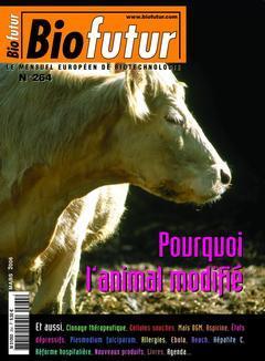 Couverture de l'ouvrage Biofutur N° 264 : pourquoi l'animal modifié