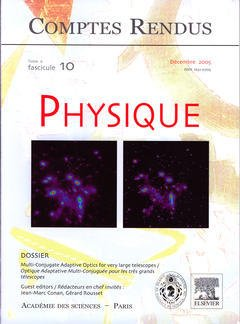 Couverture de l'ouvrage Comptes rendus Académie des sciences, Physique, tome 6, fasc 10, Décembre 2005 multi-conjugate adaptive optics for very large telescopes...