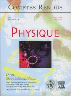 Couverture de l'ouvrage Comptes rendus Académie des sciences, Physique, tome 7, fasc 2, mars 2006 : high power fiber lasers and amplifiers / Lasers et amplificateurs à fibre ...