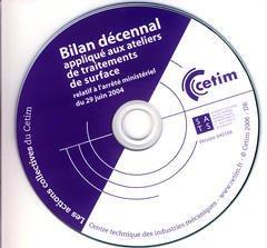 Couverture de l'ouvrage Bilan décennal appliqué aux ateliers de traitements de surface relatif à l'arrêté ministériel du 29/06/2004 (Les actions collectives du Cetim, 2B56) CD-ROM