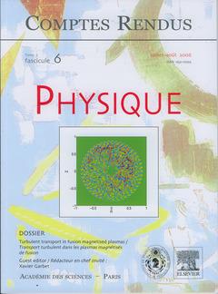 Couverture de l'ouvrage Comptes rendus Académie des sciences, Physique, tome 7, fasc 6, Juillet-Août 2006 : turbulent transport in fusion magnetised plasmas...