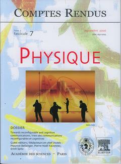 Couverture de l'ouvrage Comptes rendus Académie des sciences, Physique, tome 7, fasc 7, Septembre 2006 towards reconfigurable and cognitive communications ...