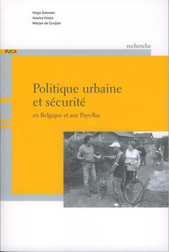 Couverture de l'ouvrage Politique urbaine et sécurité en Belgique et aux Pays-Bas