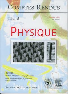 Couverture de l'ouvrage Comptes rendus Académie des sciences, Physique, tome 7, fasc 8, Octobre 2006 : ultimate lithography / Lithographie ultime