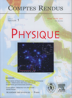 Couverture de l'ouvrage Comptes rendus Académie des sciences, Physique, tome 8, fasc 1, janv-fév 2007: observation of black holes and extreme gravitational events...