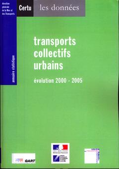 Couverture de l'ouvrage Annuaire statistique 2006 : transports collectifs urbains, évolution 2000-2005