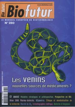 Couverture de l'ouvrage Biofutur N° 280 : Les venins, nouvelles sources de médicaments ?