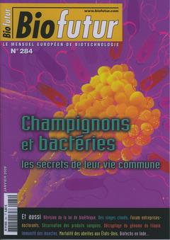 Couverture de l'ouvrage Biofutur N° 284 : champignons et bactéries, les secrets de leur vie commune