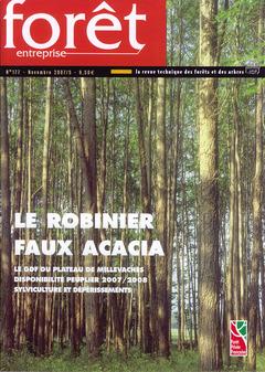 Couverture de l'ouvrage Forêt entreprise N° 177 - Novembre 2007/ 5. Le robinier faux acacia. Le GDF du plateau de millevaches, disponibilité peuplier 2007/2008...